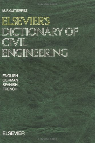 Elsevier's Dictionary of Civil Engineering. English, German, Spanish , French: Gutierrez