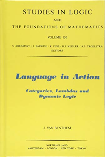 9780444890009: Language in Action, Volume 130: Categories, Lambdas and Dynamic Logic (Studies in Logic and the Foundations of Mathematics)