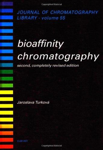 9780444890306: Bioaffinity Chromatography (Journal of Chromatography Library)