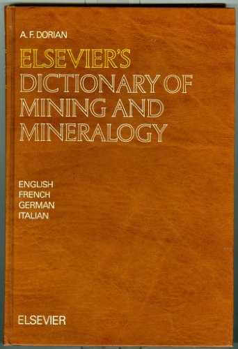 9780444890399: Elsevier's Dictionary of Mining and Mineralogy: In English (with definitions), French, German and Italian