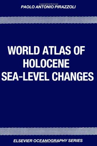 9780444890863: World Atlas of Holocene Sea-Level Changes (Elsevier Oceanography Series)
