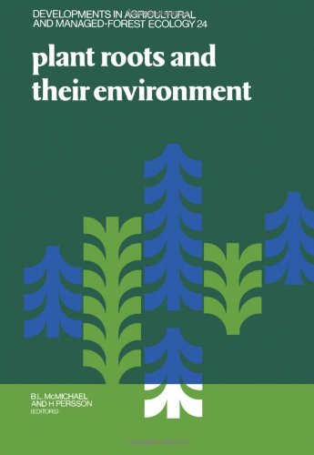9780444891044: Plant Roots and Their Environment: Proceedings of an Isrr-Symposium August 21St-26th, 1988 Uppsala, Sweden (DEVELOPMENTS IN AGRICULTURAL AND MANAGED-FOREST ECOLOGY)