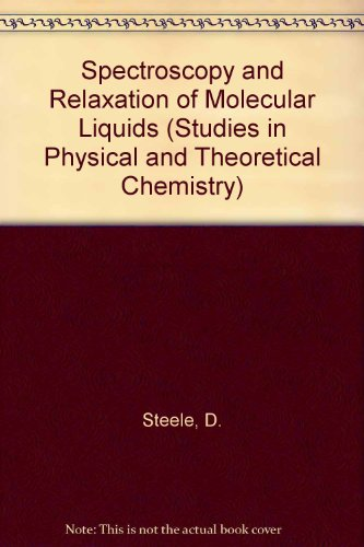 Spectroscopy and Relaxation of Molecular Liquids Vol 74 1991 Hardcover