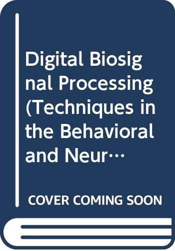 9780444891440: Digital Biosignal Processing (Techniques in the Behavioral and Neural Sciences)