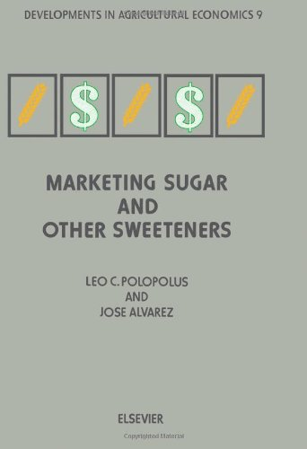 9780444891501: Marketing Sugar and other Sweeteners (Developments in Agricultural Economics)