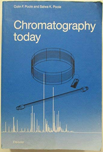 9780444891617: Chromatography Today, Fifth Edition