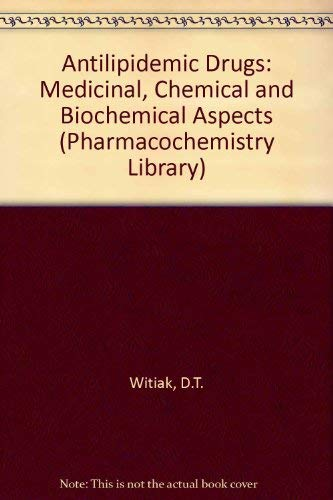 9780444891884: Antilipidemic Drugs: Medicinal, Chemical and Biochemical Aspects (Pharmacochemistry Library)