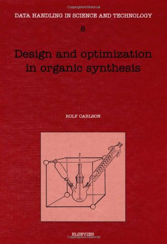 9780444892010: Design and Optimization in Organic Synthesis, Third Edition (Data Handling in Science and Technology)