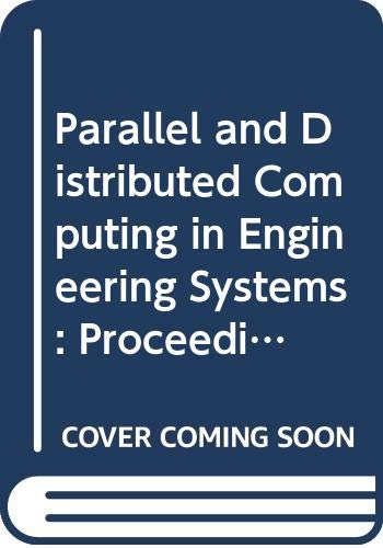 9780444892768: Parallel and Distributed Computing in Engineering Systems: Proceedings of the Imacs/Ifac International Symposium on Parallel and Distributed Computi