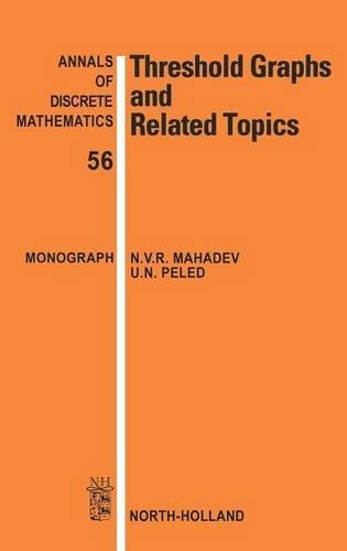 9780444892874: Threshold Graphs and Related Topics, Volume 56 (Annals of Discrete Mathematics)