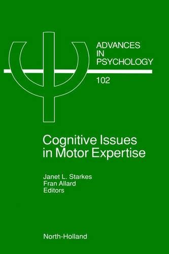 Cognitive Issues in Motor Expertise (Advances in: Starkes, Janet L./
