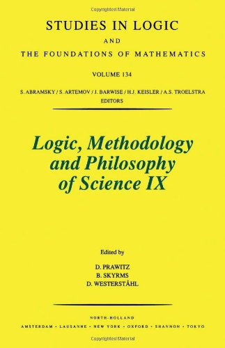 Logic, Methodology and Philosophy of Science IX: Proceedings of the Ninth International Congress of...