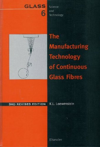 9780444893468: The Manufacturing Technology of Continuous Glass Fibres (GLASS SCIENCE AND TECHNOLOGY)