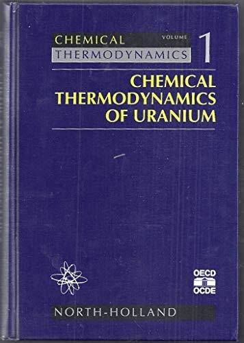9780444893819: Chemical Thermodynamics of Uranium (Chemical Thermodynamics Series)