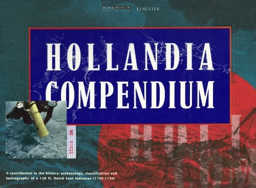 Hollandia Compendium: A Contribution to the History, Archeology, Classification and Lexicography of...