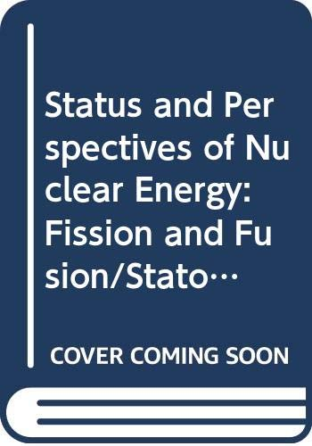 9780444894250: Status and Perspectives of Nuclear Energy: Fission and Fusion/Stato E Prospettive Dell'Energia Nucleare : Fissione E Fusione (Proceedings of the International School of Physics)