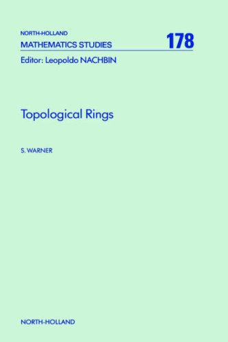 9780444894465: Topological Rings, Volume 178 (North-Holland Mathematics Studies)