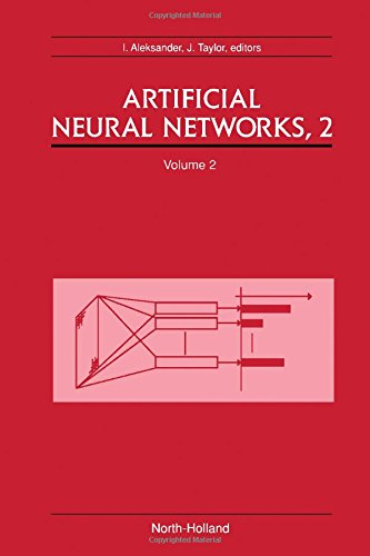 9780444894885: Artificial Neural Networks: Proceedings of the 1992 International Conference (ICANN-92), Brighton, Sussex, United Kingdom, 4-7 September, 1992 2nd (Icann-92 Brighton, United Kingdom, 4)