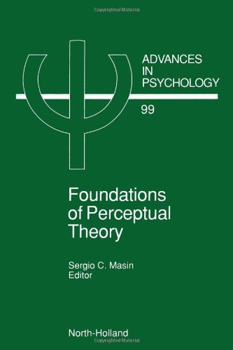 Foundations of Perceptual Theory, Volume 99 (Advances: North Holland