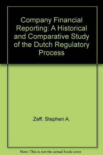 9780444895257: Company Financial Reporting: A Historical and Comparative Study of the Dutch Regulatory Process (English and Dutch Edition)