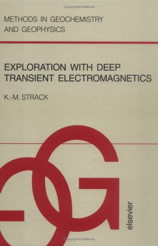 9780444895417: Exploration with Deep Transient Electromagnetics (Methods in Geochemistry and Geophysics)