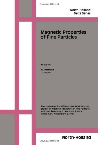 9780444895523: Magnetic Properties of Fine Particles: Proceedings of the International Workshop on Studies of Magnetic Properties of Fine Particles and Their ... 4-8 November 1991 (North-Holland Delta)