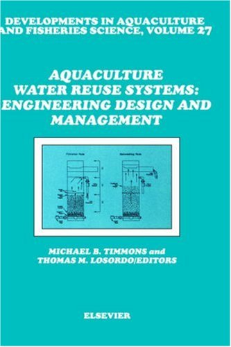 Aquaculture Water Reuse Systems: Engineering Design and: M.B. Timmons