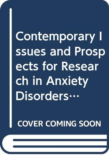9780444896025: Contemporary Issues and Prospects for Research in Anxiety Disorders (Handbook of Anxiety) (v. 5)