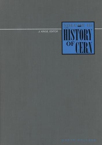 9780444896551: History of Cern, III: Vol 3 (History of Cern, Vol 3)