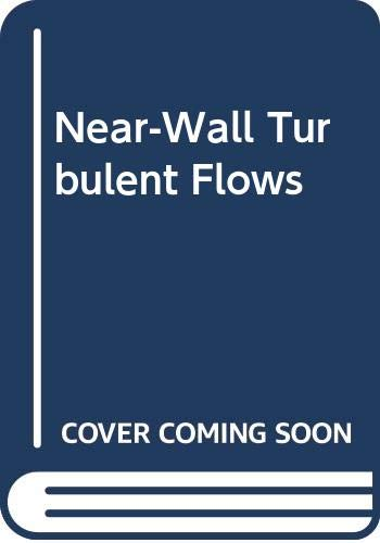9780444896636: Near-Wall Turbulent Flows: Proceedings of the International Conference, Tempe, AZ, USA, 15-17 March 1993