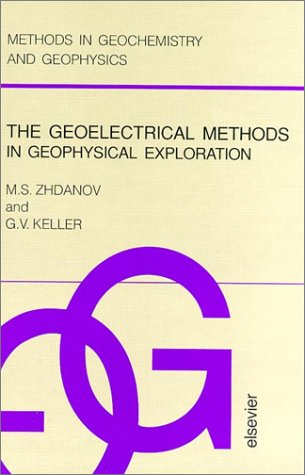 9780444896780: The Geoelectrical Methods in Geophysical Exploration (Methods in Geochemistry and Geophysics)