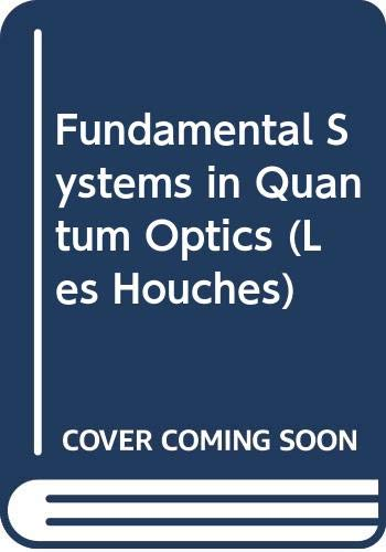 9780444897367: Fundamental Systems in Quantum Optics (Les Houches)