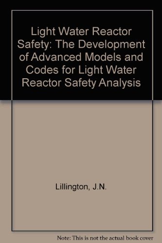9780444897411: Light Water Reactor Safety: The Development of Advanced Models and Codes for Light Water Reactor Safety Analysis