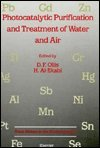 9780444898555: Photocatalytic Purification and Treatment of Water and Air: Proceedings of the 1st International Conference on Tiob2s Photocatalytic Purification an (Trace Metals in the Environment, 3)