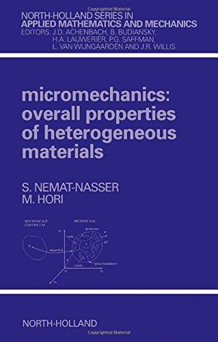 Micromechanics: Overall Properties of Heterogeneous Materials (Ifip: S. Nemat-Nasser, M.
