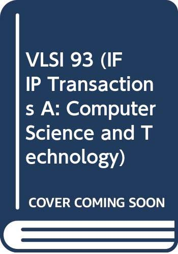 VLSI 93 (IFIP Transactions A: Computer Science: North Holland