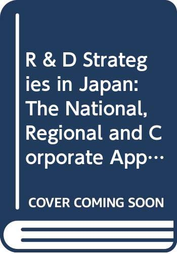 9780444899248: R & D Strategies in Japan: The National, Regional and Corporate Approach (Advances in Industrial Engineering)