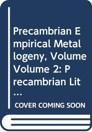 9780444899538: Precambrian Empirical Metallogeny, Volume Volume 2: Precambrian Lithologic Associations and Metallic Ores (Developments in Economic Geology) (Vol 2)