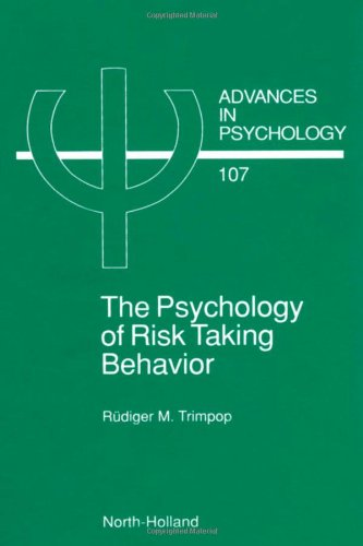 9780444899613: The Psychology of Risk Taking Behavior, Volume 107 (Advances in Psychology)
