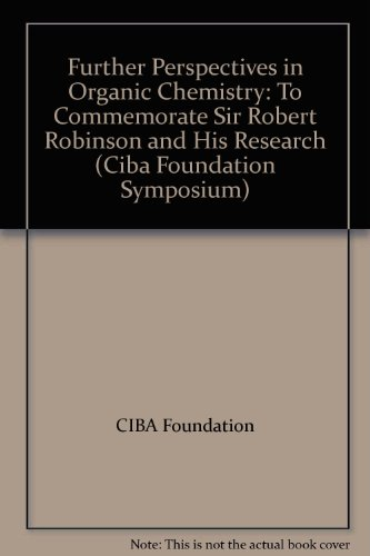 9780444900012: Further Perspectives in Organic Chemistry: To Commemorate Sir Robert Robinson and His Research (Ciba Foundation Symposium)