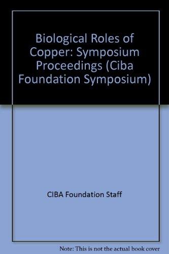 9780444901774: Biological Roles of Copper: Symposium Proceedings (Ciba Foundation Symposium)