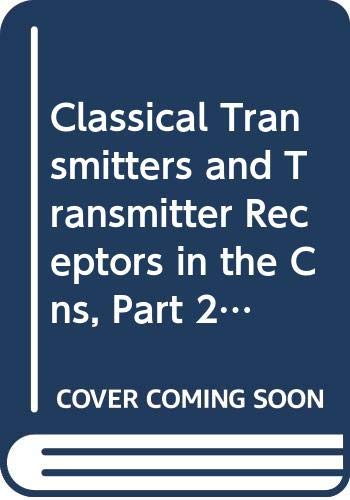 Classical Transmitters and Transmitter Receptors in the: Bjorklund, A., Hokfelt,