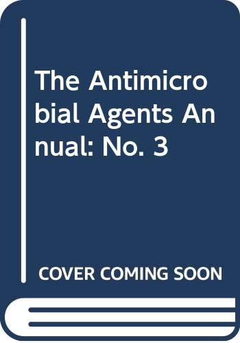9780444904942: The Antimicrobial Agents Annual 3 (No. 3)