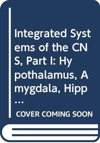 9780444904959: Integrated Systems of the CNS, Part I: Hypothalamus, Hippocampus, Amygdala, Retina (Handbook of Chemical Neuroanatomy) (Pt.1)