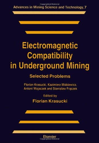9780444986702: Electromagnetic Compatibility in Underground Mining: Selected Problems (Advances in Mining Science & Technology)