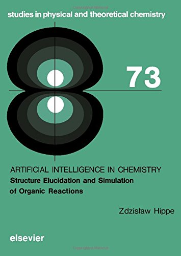 9780444987464: Artificial Intelligence in Chemistry: Structure Elucidation and Simulation of Organic Reactions (Studies in Physical & Theoretical Chemistry)