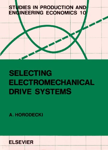 9780444987761: Selecting Electromechanical Drive Systems (Studies in Production and Engineering Economics)
