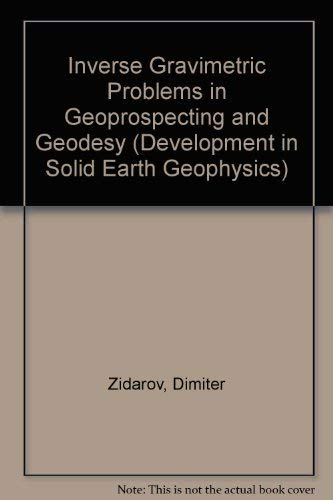 9780444987778: Inverse Gravimetric Problem in Geoprospecting and Geodesy (DEVELOPMENTS IN SOLID EARTH GEOPHYSICS)