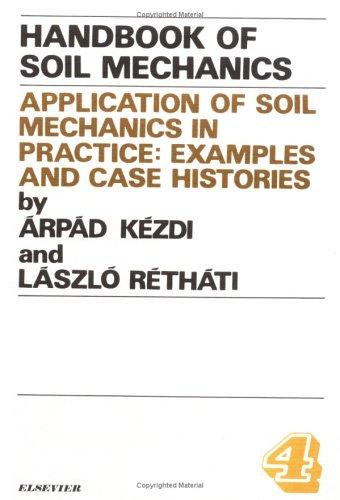 9780444988430: Applications of Soil Mechanics in Practice: Application of Soil Mechanics in Practice - Examples and Case Histories v.4: Application of Soil Mechanics ... Histories Vol 4 (Handbook of Soil Mechanics)
