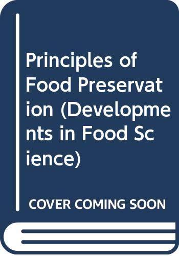 9780444988447: Principles of Food Preservation (Developments in Food Science)